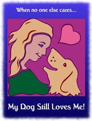 Shirts: Dog - My Dog Still Loves Me
