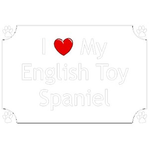 English Toy Spaniel T-Shirt - I love my