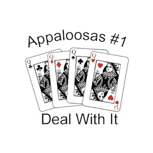 Appaloosa T-Shirt - #1... Deal With It
