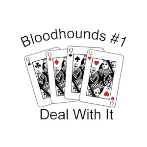 Bloodhound T-Shirt - #1... Deal With It
