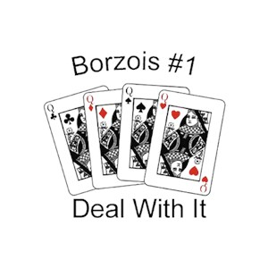 Borzoi T-Shirt - #1... Deal With It