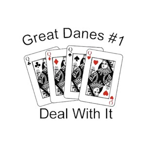 Great Dane T-Shirt - #1... Deal With It