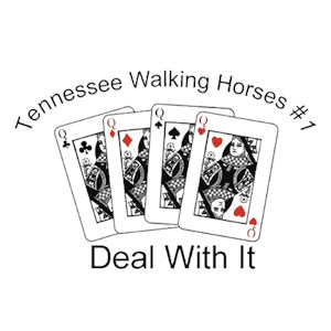 Tennessee Walking Horse T-Shirt - #1... Deal With It