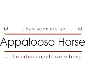 Appaloosa Horse T-Shirt - Other Angels