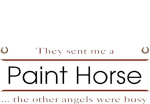 Paint Horse T-Shirt - Other Angels