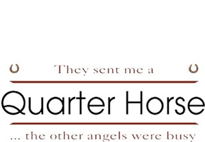 Quarter Horse T-Shirt - Other Angels