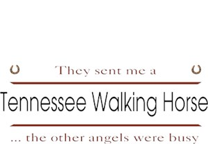 Tennessee Walking Horse T-Shirt - Other Angels