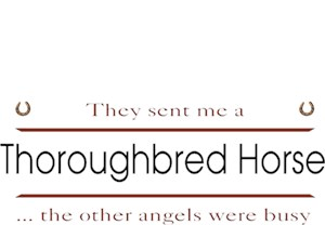 Thoroughbred Horse T-Shirt - Other Angels