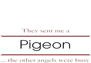 Pigeon T-Shirt - Other Angels