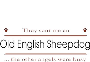 Old English Sheepdog T-Shirt - Other Angels