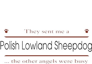 Polish Lowland Sheepdog T-Shirt - Other Angels