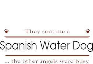 Spanish Water Dog T-Shirt - Other Angels