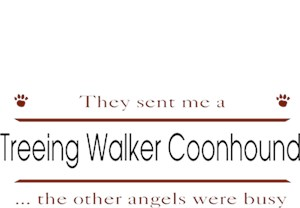 Treeing Walker Coonhound T-Shirt - Other Angels