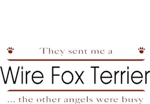 Wire Fox Terrier T-Shirt - Other Angels