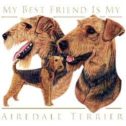 Airedale Terrier T-Shirt - My Best Friend Is