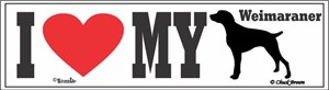Weimaraner Bumper Sticker I Love My